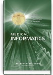 Medical Informatics: textbook (IV a. l.) / I.Y. Bulakh, Y.Y. Liakh, V.P. Martseniuk, I.Y. Khaimzon. — 3rd edition, revised = Медична інформатика